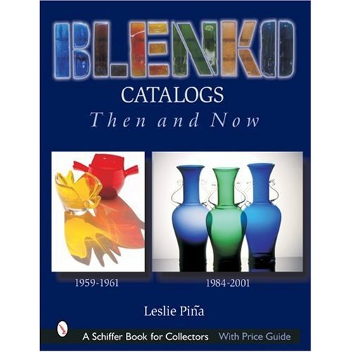 Glassblower.Info Amazon book Blenko Catalogs Then & Now: 1959-1961, 1984-2001 by Leslie A. Piina ISBN 0764316516