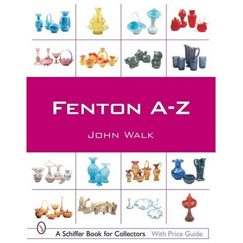 Glassblower.Info Amazon book Fenton A-Z by John Walk ISBN 0764320467