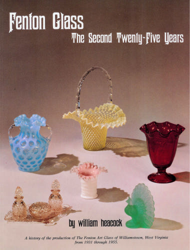 Glassblower.Info Amazon book Fenton Glass: The Second Twenty-Five Years by William Heacock, Eugene C. Murdock ISBN 0915410303