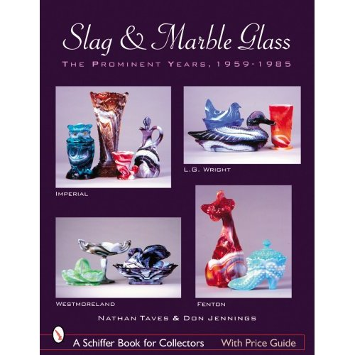 Glassblower.Info Amazon book Slag & Marble Glass: The Prominent Years 1959-1985, Imperial, Westmoreland, L. G. Wright, and Fenton by Nathan Taves, Don Jennings ISBN 076432652X