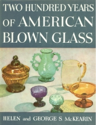Two Hundred Years of American Blown Glass by Helen and George S. McKearin